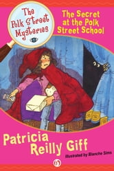 The Secret at the Polk Street School ebook by Patricia Reilly Giff