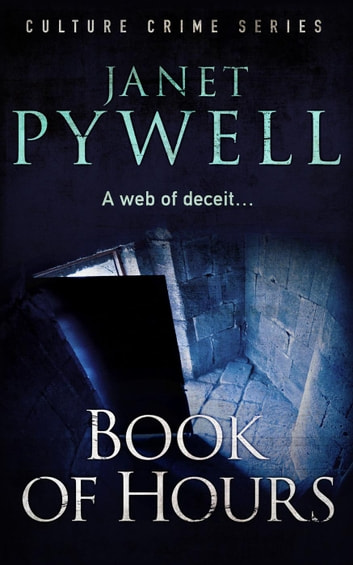 Book of Hours - Culture Crime Series ebook by Janet Pywell