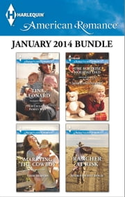 Harlequin American Romance January 2014 Bundle - Her Callahan Family Man\Marrying the Cowboy\The Surprise Holiday Dad\Rancher at Risk ebook by Tina Leonard,Trish Milburn,Jacqueline Diamond,Barbara White Daille
