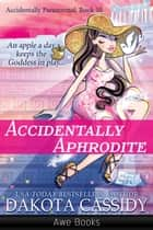 Accidentally Aphrodite ebook by