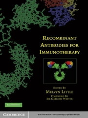Recombinant Antibodies for Immunotherapy ebook by Melvyn Little, PhD