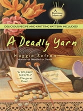 A Deadly Yarn ebook by Maggie Sefton