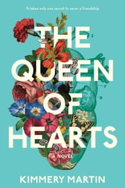 The Queen of Hearts ebook by Kimmery Martin