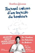 Journal intime d'un touriste du bonheur ebook by Jonathan Lehmann
