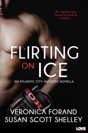Flirting on Ice ebook door Veronica Forand, Susan Scott Shelley