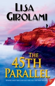 The 45th Parallel ebook by Lisa Girolami