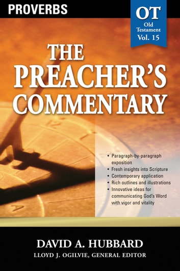 The Preacher's Commentary - Vol. 15: Proverbs ebook by David A. Hubbard