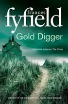 Gold Digger ebook by Frances Fyfield