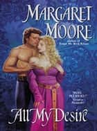 All My Desire ebook by Margaret Moore