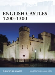 English Castles 1200?1300 ebook by Christopher Gravett,Mr Adam Hook