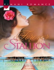 Forever a Stallion (Mills & Boon Kimani) (The Stallions, Book 2) ebook by Deborah Fletcher Mello