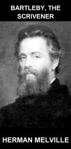 Bartleby, The Scrivener [con Glossario in Italiano] ebook by Herman Melville, Eternity Ebooks
