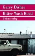 Bitter Wash Road - Kriminalroman ebook by Garry Disher, Peter Torberg