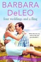 Four Weddings and a Fling ebook by Barbara DeLeo