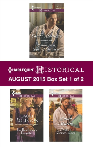 Harlequin Historical August 2015 - Box Set 1 of 2 - An Anthology ebook by Carole Mortimer,Lauri Robinson,Laura Martin