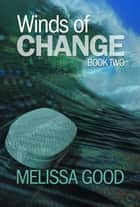 Winds of Change Book Two ebook by Melissa Good