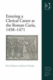 Entering a Clerical Career at the Roman Curia, 1458–1471 ebook by Jussi Hanska,Kirsi Salonen,Dr Brenda Bolton,Professor Anne J Duggan,Dr Damian J Smith