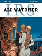 All Watcher - Tome 2 - La Nébuleuse Roxana ebook by Daniel Koller, Stephen Desberg