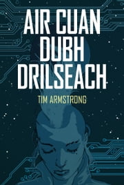 Air Cuan Dubh Drilseach - On a Glittering Black Sea - Scottish Gaelic ebook by Tim Armstrong