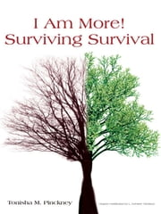 """I Am More!"" Surviving Survival ebook by Tonisha M. Pinckney"