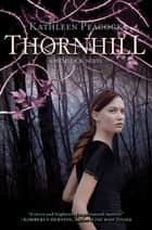 Thornhill ebook by Kathleen Peacock