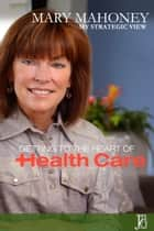 My Strategic View: The Issue of Health Care ebook by Mary Mahoney
