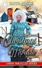 An Amish Second Christmas Miracle - Amish Miracles Series, #1 ebook by Ruth Price