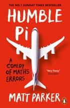 Humble Pi - A Comedy of Maths Errors ebook by Matt Parker