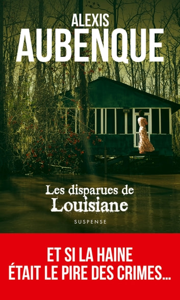 Les Disparues de Louisiane ebook by Alexis Aubenque