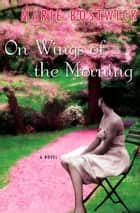 On Wings Of The Morning ebook by Marie Bostwick