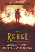 Rebel, The Change #3 ebook by