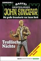 John Sinclair - Sammelband 3 - Teuflische Nächte ebook by Jason Dark