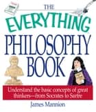 The Everything Philosophy Book ebook by James Mannion