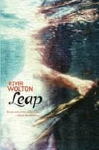 Leap ebook by River Wolton