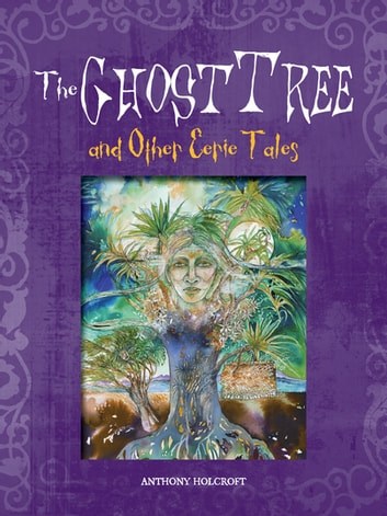 Ghost Tree & Other Eerie Tales ebook by Anthony Holcroft