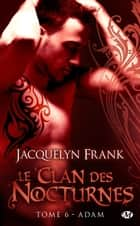 Adam ebook by Jacquelyn Frank,Benoît Robert