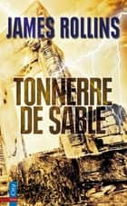 Tonnerre de sable ebook by James Rollins