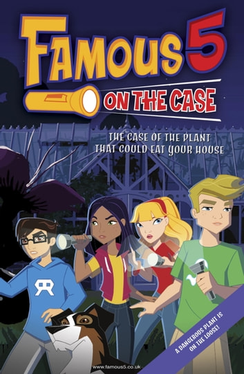 Famous 5 on the Case: Case File 2: The Case of the Plant That Could Eat Your House - Case File 1 The Case of the Fudgie Fry Pirates ebook by Enid Blyton
