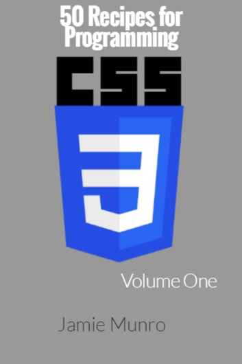 50 Recipes for Programming CSS3 ebook by Jamie Munro