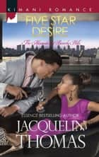 Five Star Desire (Mills & Boon Kimani) (The Alexanders of Beverly Hills, Book 5) ebook by Jacquelin Thomas