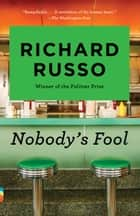 Nobody's Fool eBook von Richard Russo