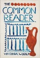 The Common Reader - First Series ebook by Virginia Woolf