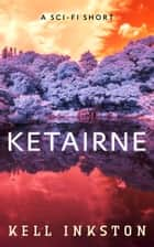 Ketairne ebook by Kell Inkston