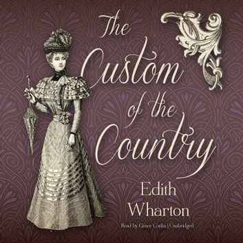 The Custom of the Country audiobook by Edith Wharton
