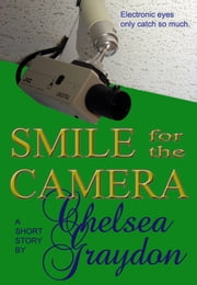 Smile for the Camera ebook by Chelsea Graydon