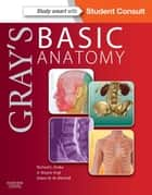 Gray's Basic Anatomy ebook by Richard Drake,A. Wayne Vogl,Adam W. M. Mitchell