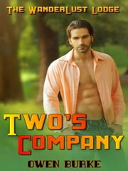 Two's Company (WanderLust Lodge Gay Sex Collection) ebook by Owen Burke