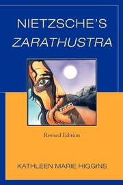 Nietzsche's Zarathustra ebook by Kathleen Marie Higgins