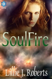 Soul Fire ebook by Lillie J. Roberts