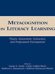 Metacognition in Literacy Learning - Theory, Assessment, Instruction, and Professional Development ebook by Susan E. Israel,Cathy Collins Block,Kathryn L. Bauserman,Kathryn Kinnucan-Welsch